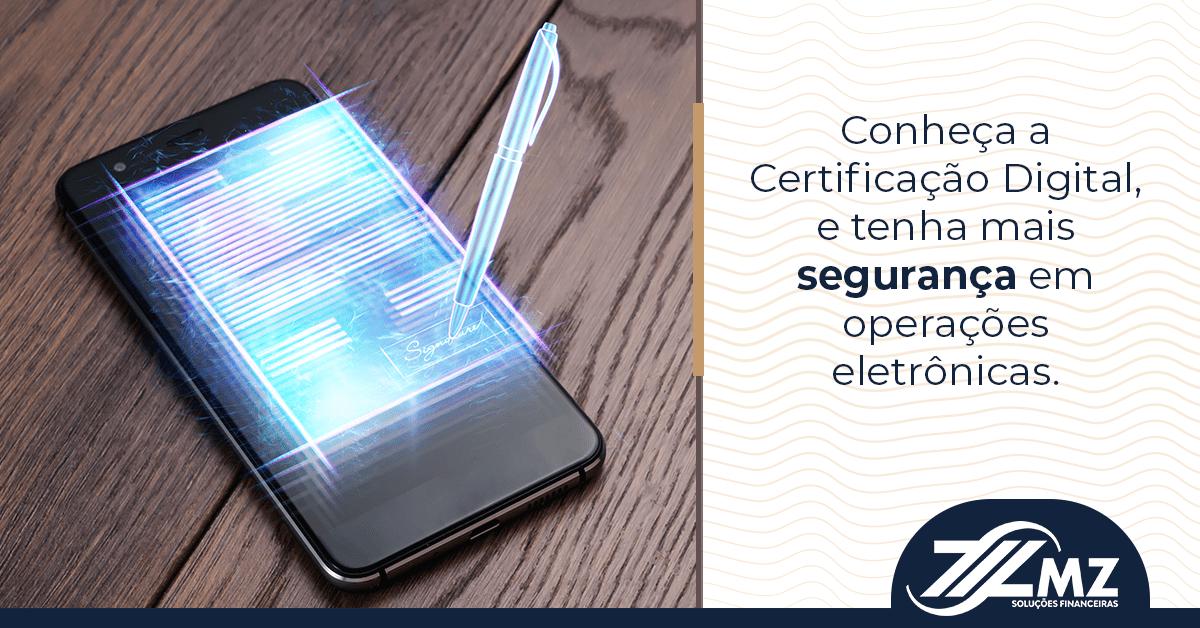 Sabe como ter segurança em operações eletrônicas? Conheça a Certificação Digital