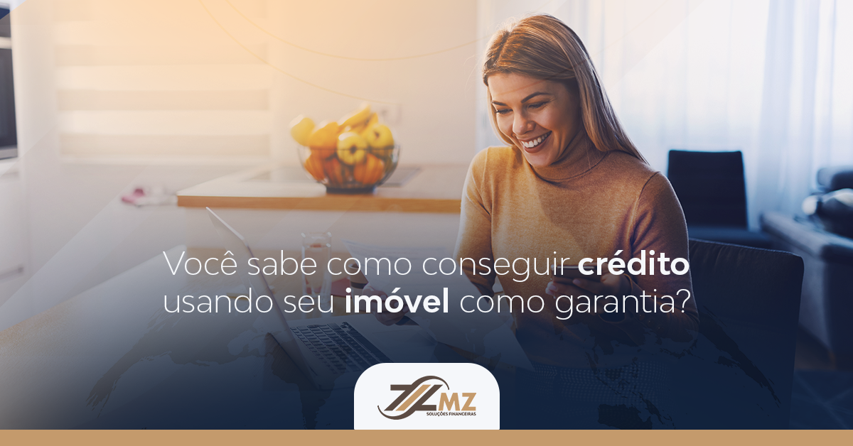 Saiba quais são os 4 passos para conseguir empréstimo com garantia de imóvel?